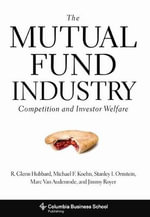 The Mutual Fund Industry : Competition and Investor Welfare - R. Glenn Hubbard
