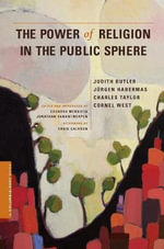 The Power of Religion in the Public Sphere : Columbia / SSRC Book Ser. - Judith Butler
