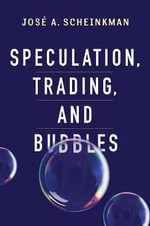 Speculation, Trading, and Bubbles - Jose Alexandre Scheinkman