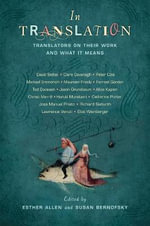 In Translation : Translators on Their Work and What it Means