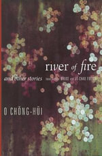 River of Fire and Other Stories - Chong-hui O