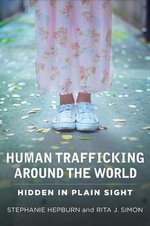 Human Trafficking Around the World : Hidden in Plain Sight - Stephanie Hepburn