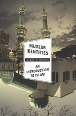 Muslim Identities : An Introduction to Islam - Aaron W. Hughes