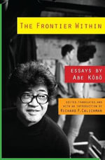 The Frontier within : Essays by Abe Kobo - Kobo Abe