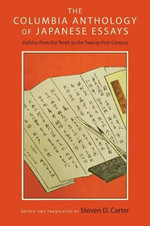 The Columbia Anthology of Japanese Essays : Zuihitsu from the Tenth to the Twenty-first Century