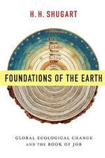 Foundations of the Earth : Global Ecological Change and the Book of Job - H. H. Shugart