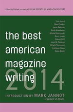 The Best American Magazine Writing 2014 - The American Society of Magazine Editors