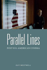 Parallel Lines : Post-9/11 American Cinema - Guy Westwell