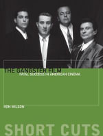 The Gangster Film : Fatal Success in American Cinema - Ron Wilson