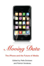 Moving Data : The iPhone and the Future of Media
