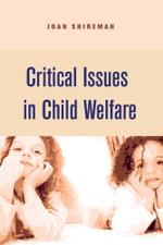 Critical Issues in Child Welfare - Joan Shireman