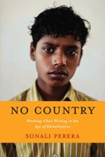 No Country : Working-Class Writing in the Age of Globalization - Sonali Perera
