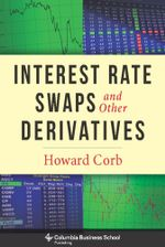 Interest Rate Swaps and Other Derivatives - Howard M Corb