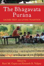 The Bhagavata Purana : Sacred Text and Living Tradition