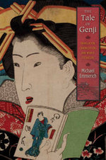 The Tale of Genji : Translation, Canonization, and World Literature - Michael Emmerich