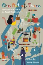 One Out of Three : Immigrant New York in the Twenty-First Century