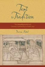 Text to Tradition : The  Naisadhiyacarita and Literary Community in South Asia - Deven M. Patel