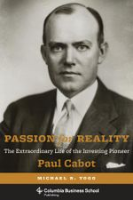 Passion for Reality : The Extraordinary Life of the Investing Pioneer Paul Cabot - Michael R. Yogg