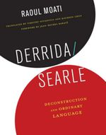 Derrida/Searle : Deconstruction and Ordinary Language - Raoul Moati