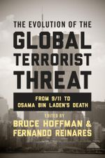 The Evolution of the Global Terrorist Threat : From 9/11 to Osama bin Laden's Death
