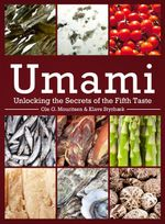 Umami : Unlocking the Secrets of the Fifth Taste - Ole G. Mouritsen