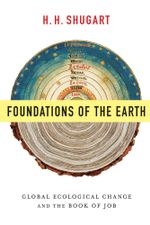 Foundations of the Earth : Global Ecological Change and the Book of Job - H.H. Shugart
