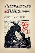 Interspecies Ethics - Cynthia Willett