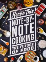 Note-by-Note Cooking : The Future of Food - Hervé|DeBevoise, Malcolm This