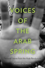 Voices of the Arab Spring : Personal Stories from the Arab Revolutions - Asaad al-Saleh