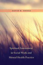 Spiritual Assessment in Social Work and Mental Health Practice - David R. Hodge