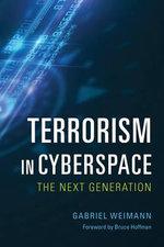 Terrorism in Cyberspace : The Next Generation - Gabriel Weimann