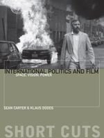 International Politics and Film : Space, Vision, Power - Sean Carter