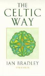 The Celtic Way - Ian C. Bradley