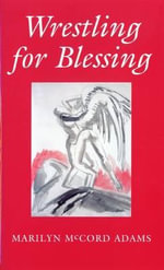 Wrestling for Blessing - Marilyn McCord Adams