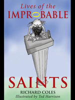 Lives of the Improbable Saints - Richard Coles