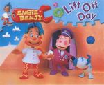 Engie Benjy Storybooks : Lift Off Day - Bridget Appleby