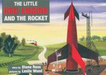 The Little Red Engine and the Rocket : Little Red Engine Ser. - Diana Ross