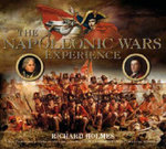 The Napoleonic Wars Experience - Richard Holmes