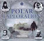 Polar Exploration : The Royal Geographical Society : The Heroic Exploits of the World's Greatest Polar Explorers - Beau Riffenburgh