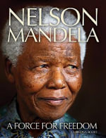 Nelson Mandela : A Force for Freedom - Christina Scott