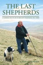 The Last Shepherds - Charles Bowden