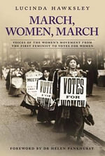 March, Women, March - Lucinda Dickens Hawksley