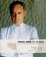 Ferran Adria and El Bulli : The Art, the Philosophy, the Gastronomy - Jean-Paul Jouary