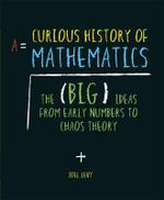 A Curious History of Mathematics - Joel Levy