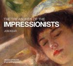 The Treasures of the Impressionists - Jonathan Kear
