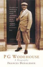 P G Wodehouse : A Biography - Frances Donaldson