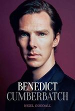 Benedict Cumberbatch : The Biography - Nigel Goodall