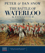 The Battle of Waterloo Experience - Peter Snow