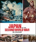 Japan at War in Colour - David Batty
