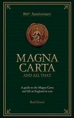 Magna Carta and All That - Rod Green